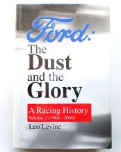 FORD THE DUST AND THE GLORY A RACING HISTORY Volume 2 1968-2000 (Leo Levine)